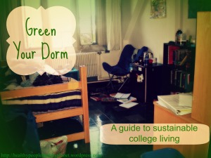 Green Your Dorm | A guide to sustainable college living | Healthy People, Healthy Planet
